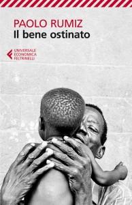 La copertina del libro di Paolo Rumiz, Il bene ostinato