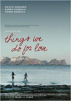 Il Nordic Film Fest e l'AMORE. La locandina di Things we do for love