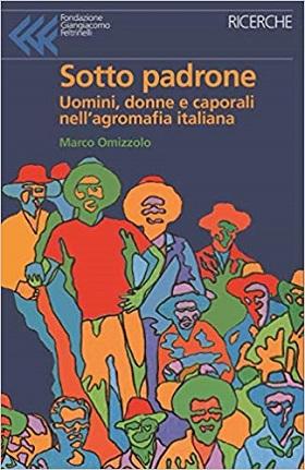 Sotto padrone, il libro-inchiesta di Marco Omizzolo